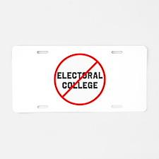 No electoral college Aluminum License Plate
