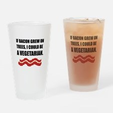 Bacon Grew Trees Vegetarian Drinking Glass