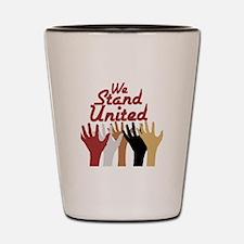 RightOn We Stand United Shot Glass