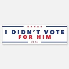 I didn't vote for Him bumper sticker Bumper Sticke