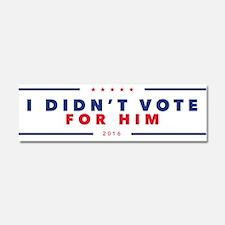 I didn't vote for Him bumper sticker Car Magnet 10