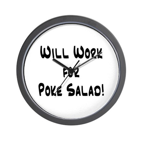 Will Work for Poke Salad! Wall Clock