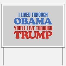 You'll Live Through Trump Yard Sign