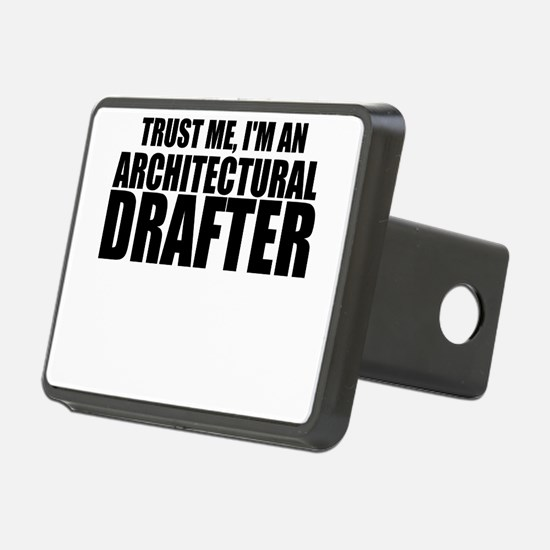 Trust Me, I'm An Architectural Drafter Hitch C
