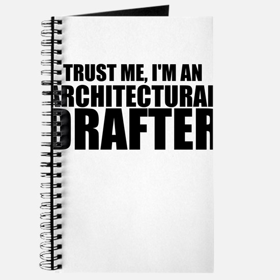 Trust Me, I'm An Architectural Drafter Journal