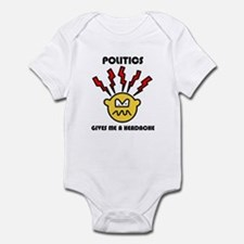 """""""Politics Gives Me A Headache Infant Bodysuit"""