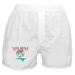 Please recycle Boxer Shorts