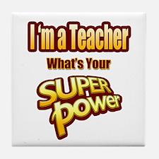 Super Power-Teacher Tile Coaster