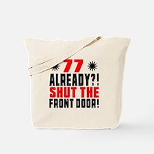 77 Already Shut The Front Door Tote Bag