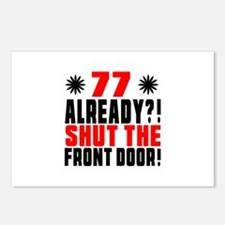 77 Already Shut The Front Postcards (Package of 8)