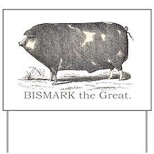 BISMARK THE GREAT Yard Sign