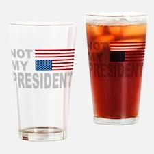 Not My President Drinking Glass