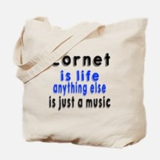 Cornet Is Life Anything Else Is Just a Mu Tote Bag