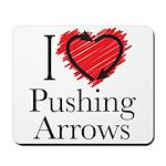 I Love Pushing Arrows Mousepad