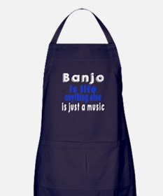 Banjo Is Life Anything Else Is Just a Apron (dark)