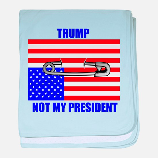 NOT MY PRESIDENT baby blanket