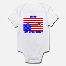 NOT MY PRESIDENT Infant Bodysuit