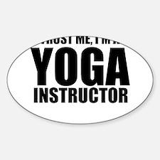 Trust Me, I'm A Yoga Instructor Decal
