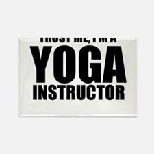 Trust Me, I'm A Yoga Instructor Magnets