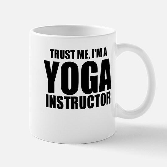 Trust Me, I'm A Yoga Instructor Mugs