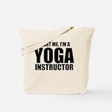 Trust Me, I'm A Yoga Instructor Tote Bag