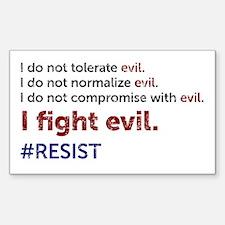 I Fight Evil Sticker (rectangle)