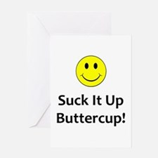 Suck it up buttercup! Greeting Card