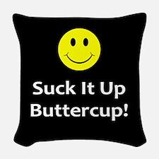 Suck it up buttercup! Woven Throw Pillow