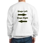 Stage Left and Right Sweatshirt