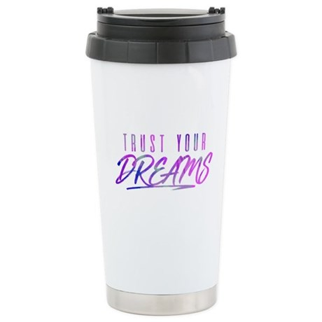 Trust Your Dreams Travel Mug