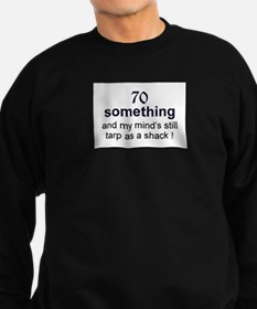 70 Something Sweatshirt