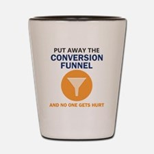 Put Away the Conversion Funnel ... Shot Glass
