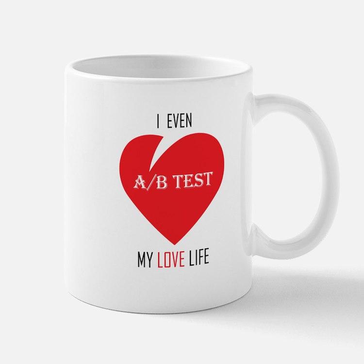 I Even AB Test My Love Life Mugs