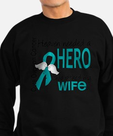 Ovarian Cancer Heaven Needed Hero 1.1 Sweatshirt