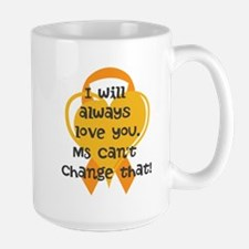 MS cant change that I love you Mugs