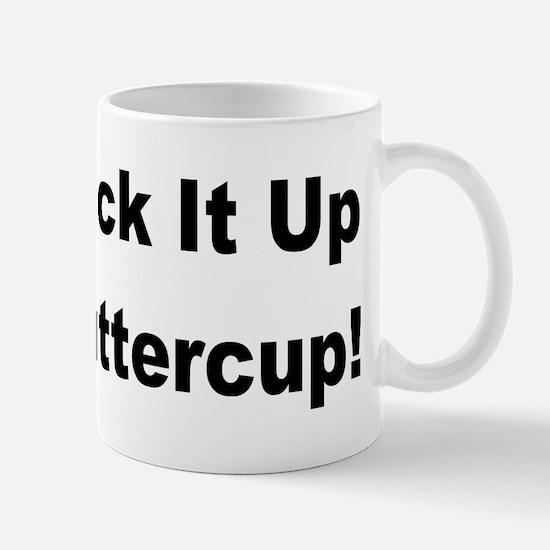 Suck it up buttercup! Mug