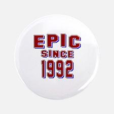 Epic Since 1992 Birthday Designs Button