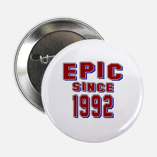 "Epic Since 1992 Birthday Designs 2.25"" Button"