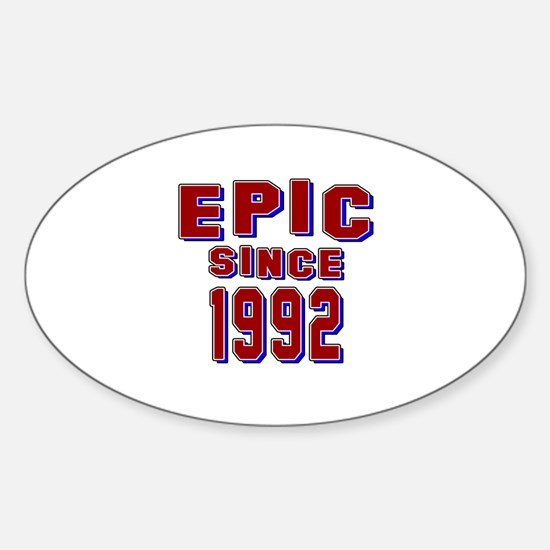 Epic Since 1992 Birthday Designs Sticker (Oval)