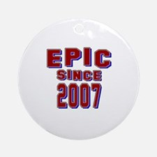 Epic Since 2007 Birthday Designs Round Ornament