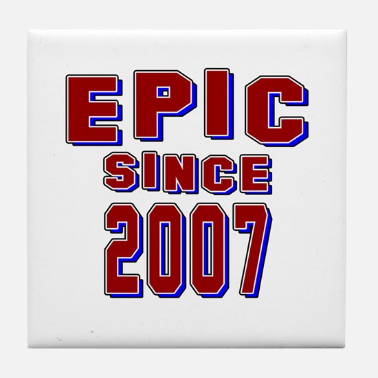 Epic Since 2007 Birthday Designs Tile Coaster