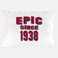 Epic Since 1938 Birthday Designs Pillow Case