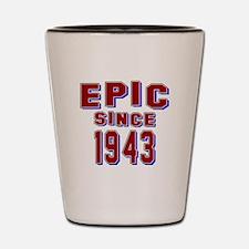 Epic Since 1943 Birthday Designs Shot Glass