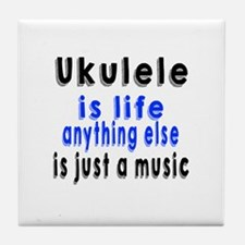 Ukulele Is Life Anything Else Is Just Tile Coaster