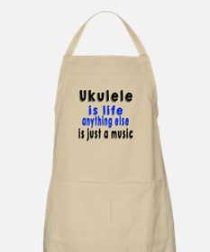 Ukulele Is Life Anything Else Is Just a Musi Apron