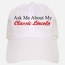 """Ask About My Lincoln"" Baseball Baseball Cap"
