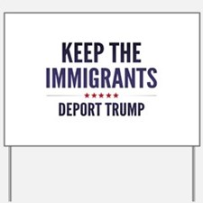 Keep The Immigrants Yard Sign