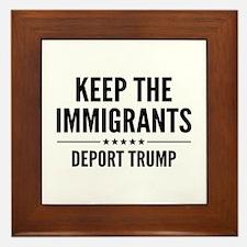 Keep The Immigrants Framed Tile