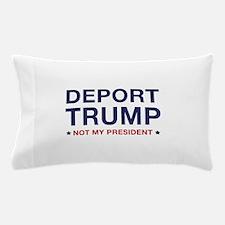 Deport Trump Pillow Case
