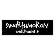 """Swarthmoron and Proud"" Bumper Bumper Sticker"